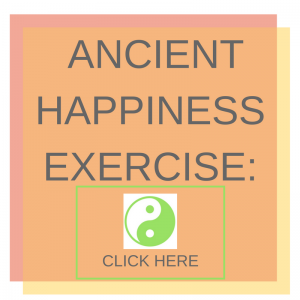 Ancient Happiness Exercise